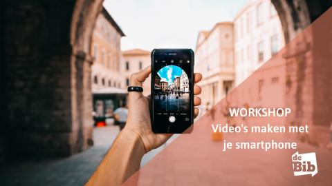 Video's maken met je smartphone workshop
